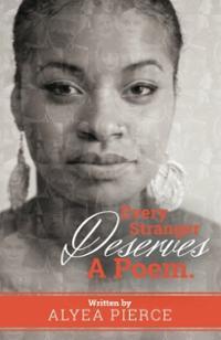 every-stranger-deserves-poem-alyea-s-pierce-paperback-cover-art
